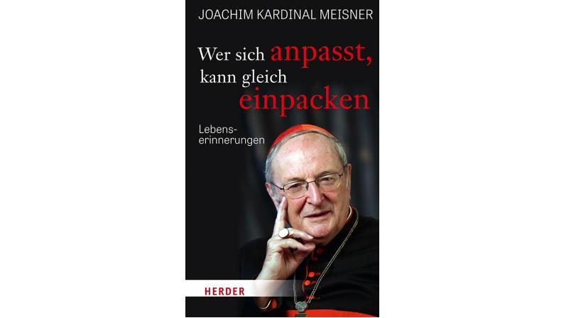 Joachim Kardinal Meisners letzte Gedanken