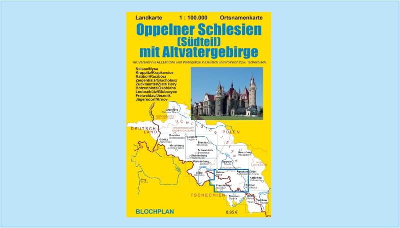 """Neue Landkarte """"Oppelner Schlesien (Südteil) mit Altvatergebirge"""""""