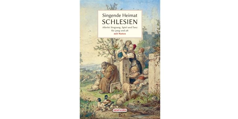 Singende Heimat Schlesien - Neues Liederbuch mit Noten